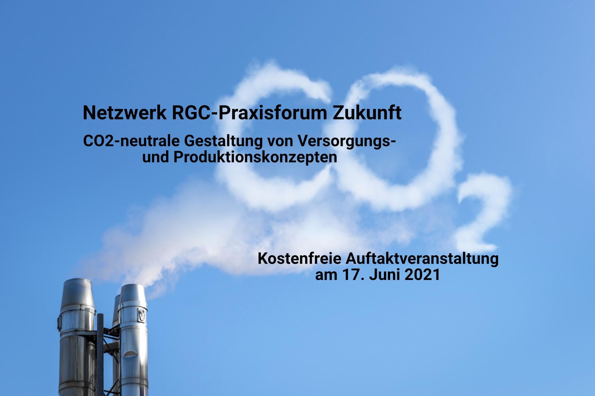 """RGC gründet neues Netzwerk """"RGC-Praxisforum Zukunft: CO2-neutrale Versorgungs- und Produktionskonzepte"""""""
